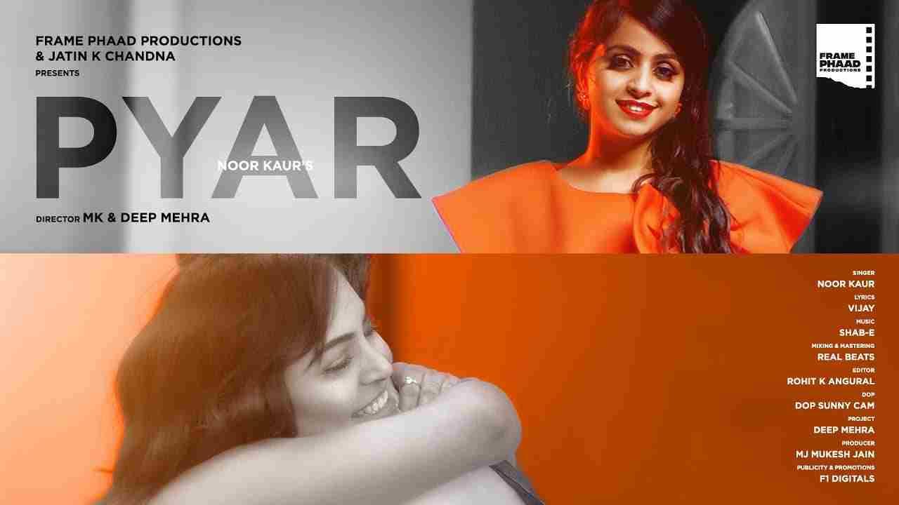 Pyar Lyrics in Hindi & English | Noor Kaur | Jay J | Deep Mehra | Shab-E