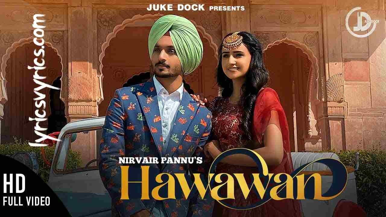 HAWAWAN Song Lyrics - Nirvair Pannu | Gurmoh