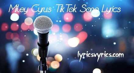 Miley Cyrus TikTok Song Lyrics | Lyricsvyrics